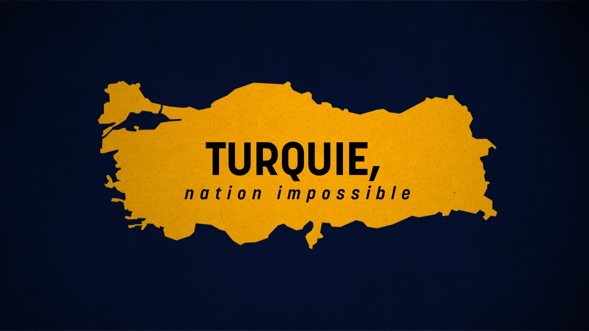 TURQUIE, NATION IMPOSSIBLE // ARTE